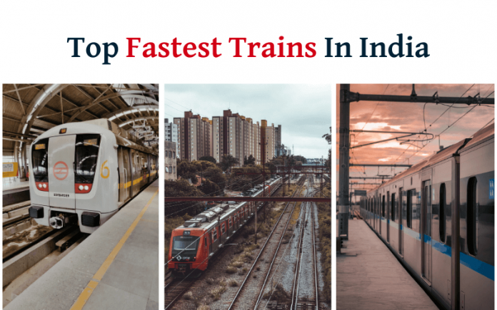 List Of Top Fastest Trains Available In India: Indian Railways